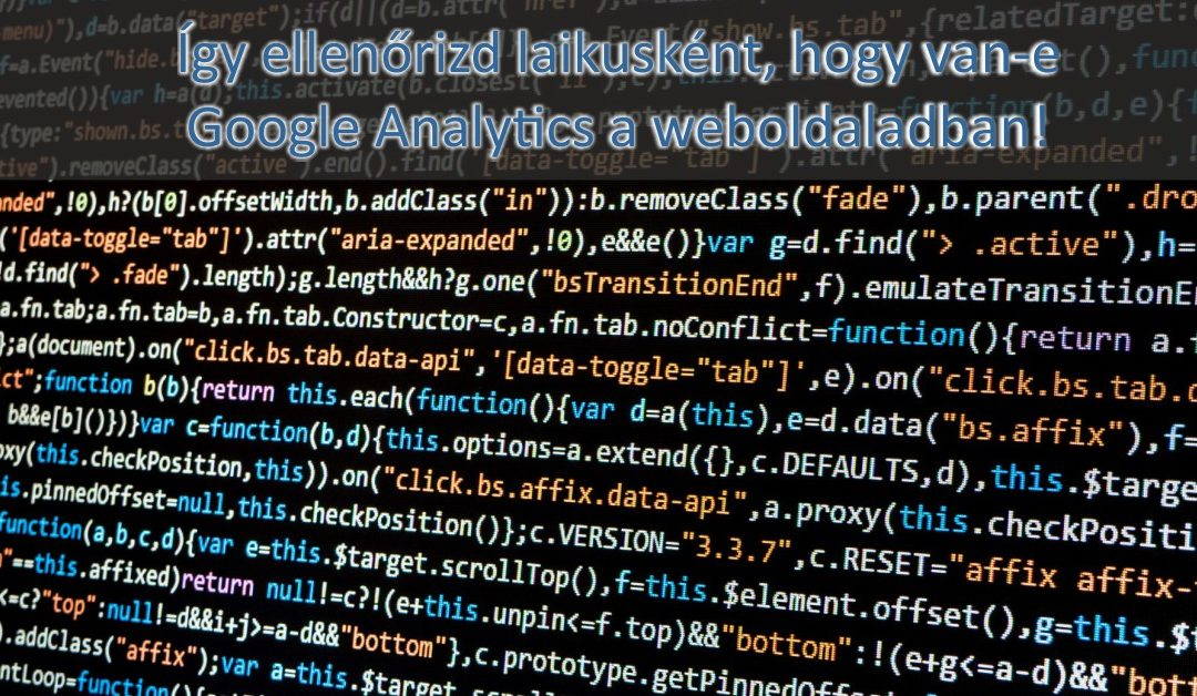Van Google Analytics-ed? Így kiderítheted!